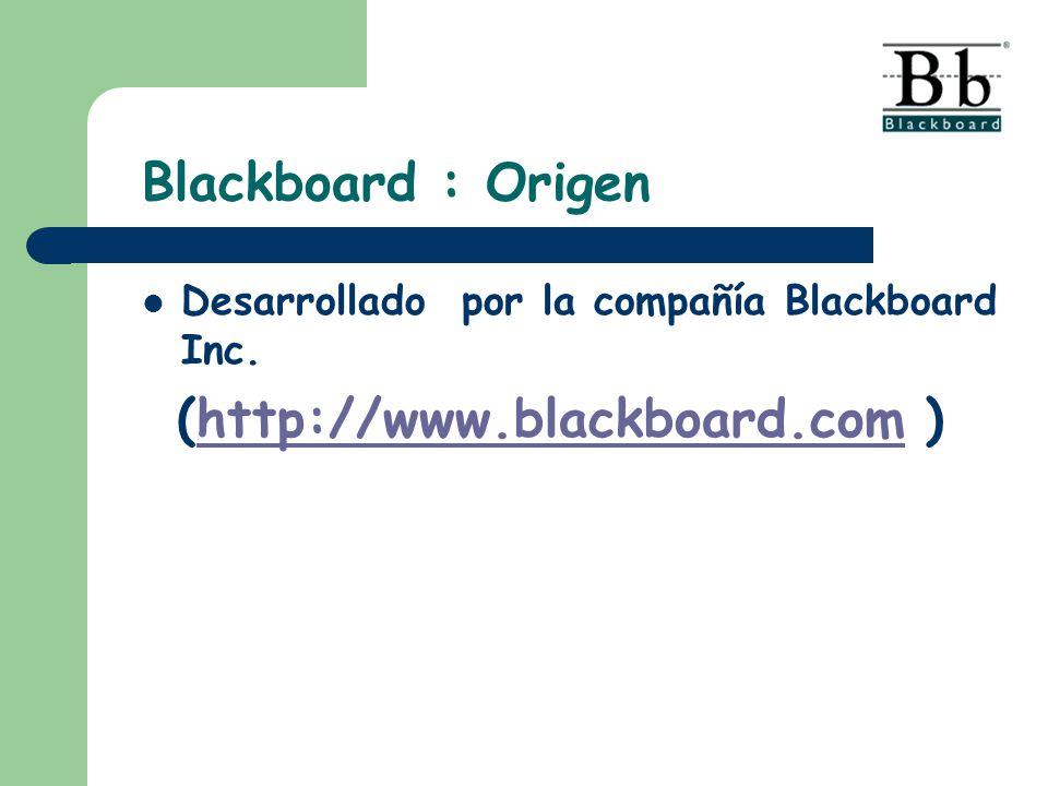 Blackboard : Origen Desarrollado por la compañía Blackboard Inc. (http://www.blackboard.com ) http://www.blackboard.com