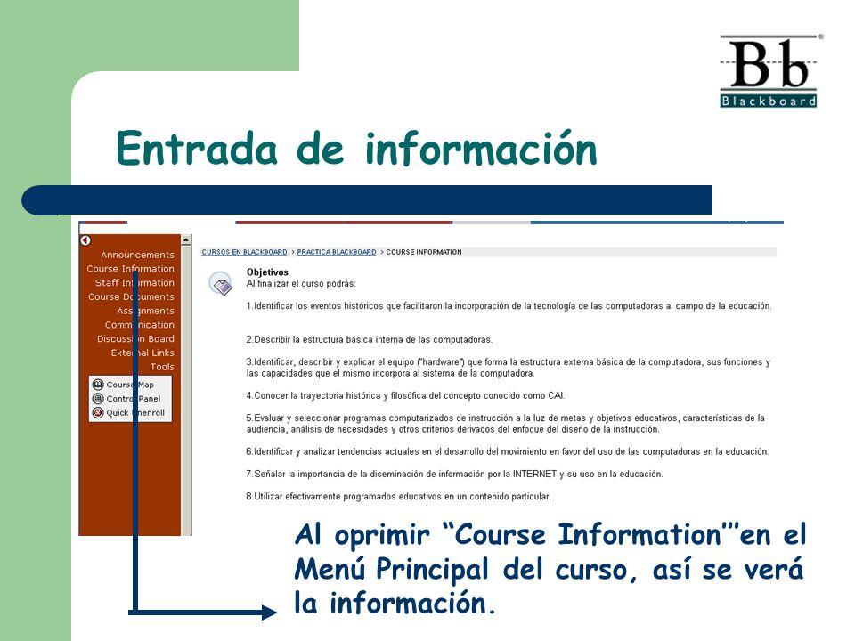 Al oprimir Course Informationen el Menú Principal del curso, así se verá la información. Entrada de información