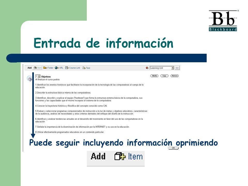 Puede seguir incluyendo información oprimiendo Entrada de información