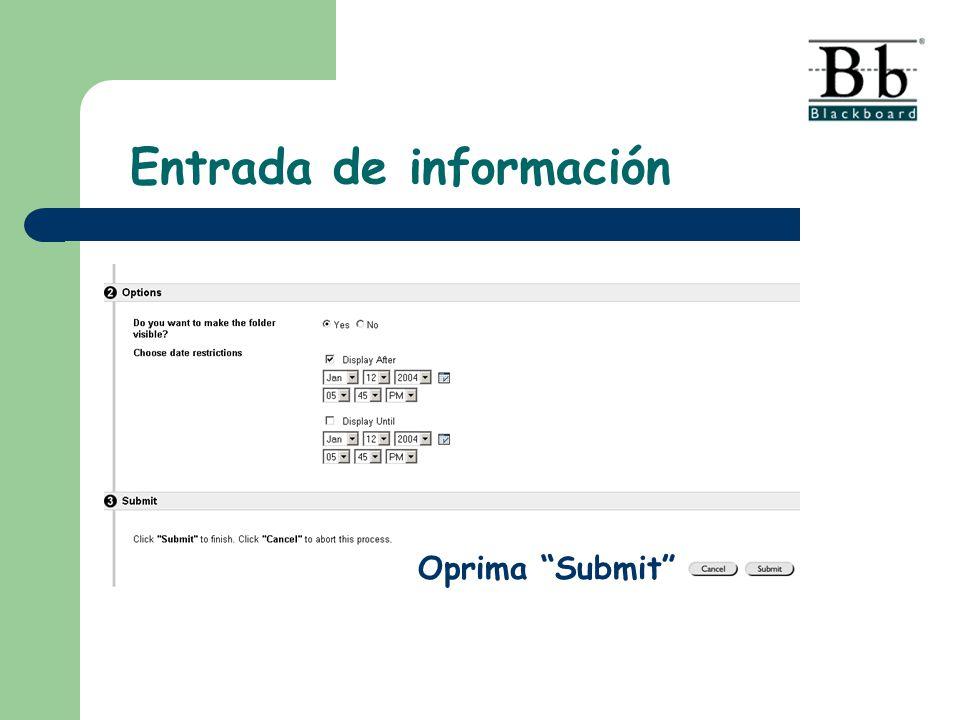 Oprima Submit Entrada de información