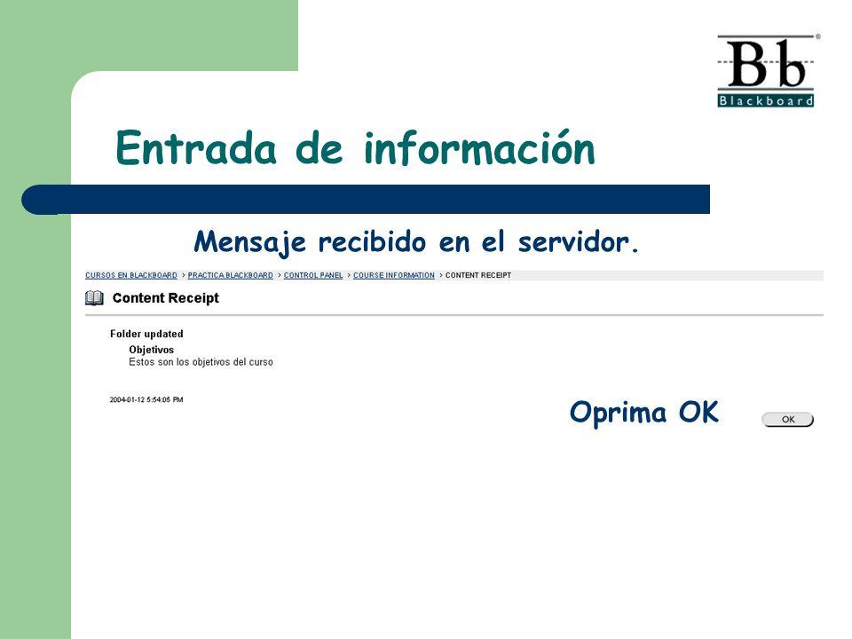 Mensaje recibido en el servidor. Oprima OK Entrada de información