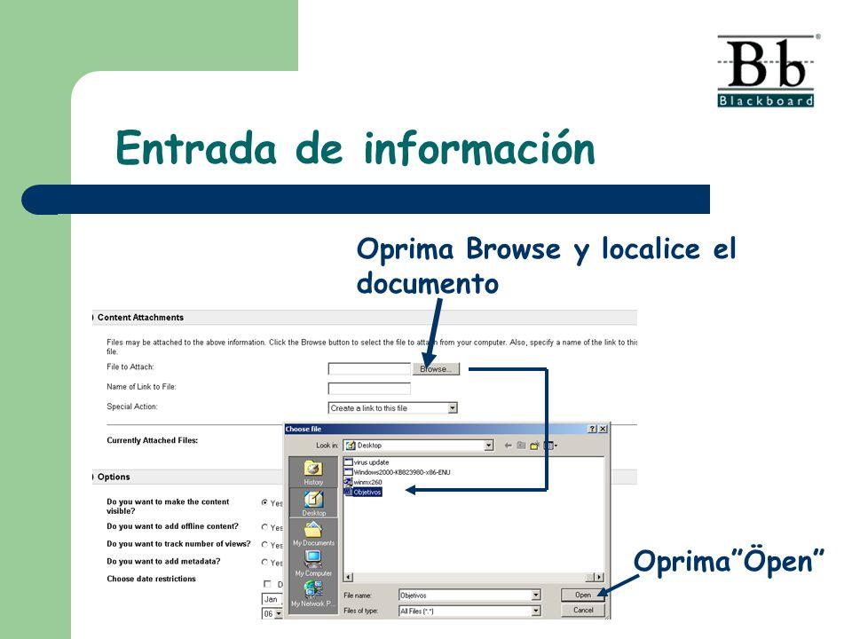 Oprima Browse y localice el documento OprimaÖpen Entrada de información