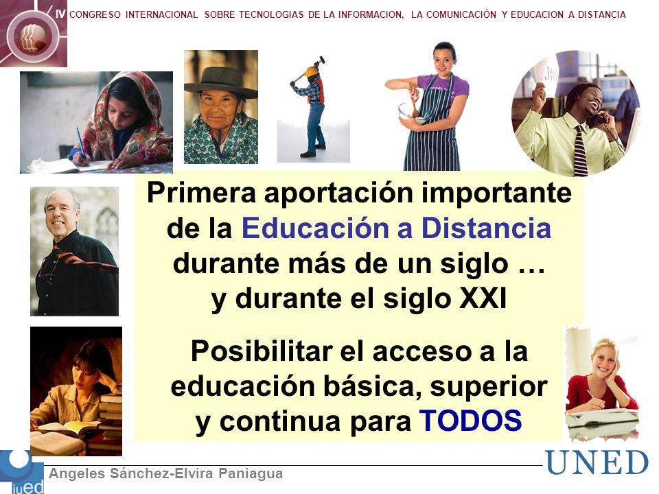Angeles Sánchez-Elvira Paniagua IV CONGRESO INTERNACIONAL SOBRE TECNOLOGIAS DE LA INFORMACION, LA COMUNICACIÓN Y EDUCACION A DISTANCIA Primera aportac