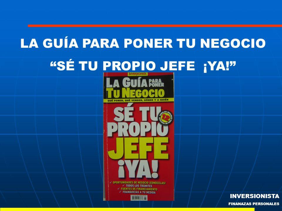 INVERSIONISTA FINANAZAS PERSONALES LA GUÍA PARA PONER TU NEGOCIO SÉ TU PROPIO JEFE ¡YA!
