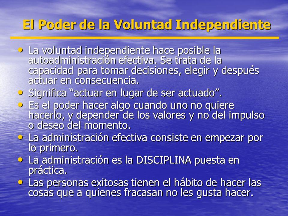 La voluntad independiente hace posible la autoadministración efectiva. Se trata de la capacidad para tomar decisiones, elegir y después actuar en cons