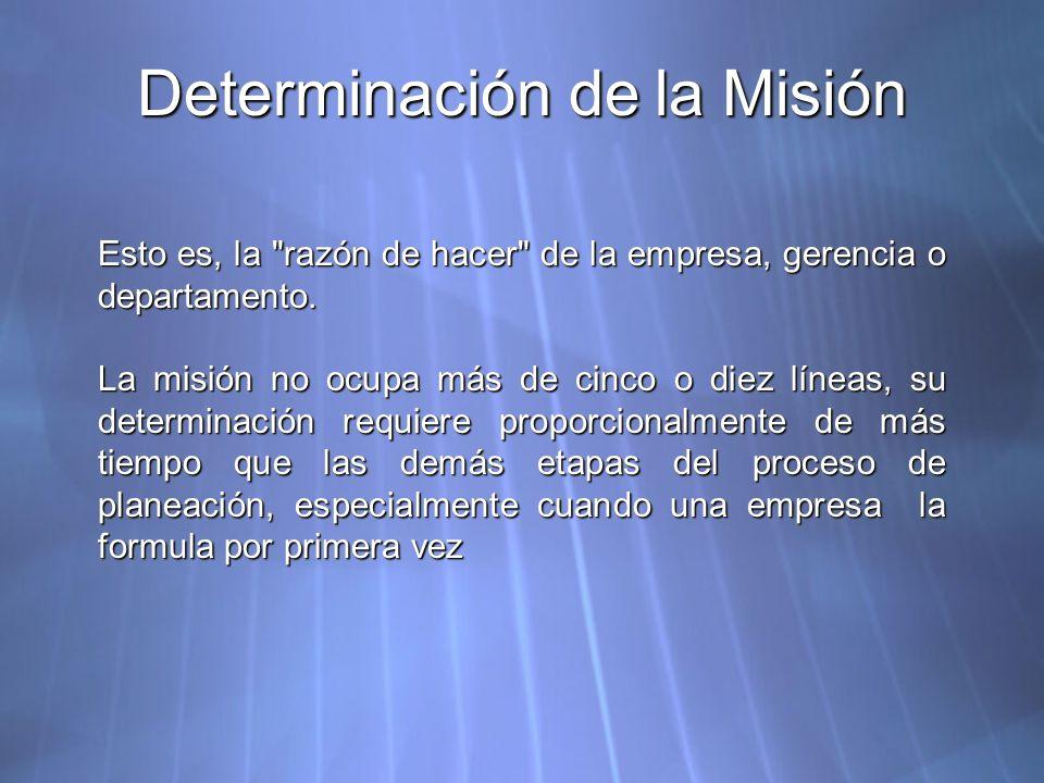 Determinación de la Misión Esto es, la