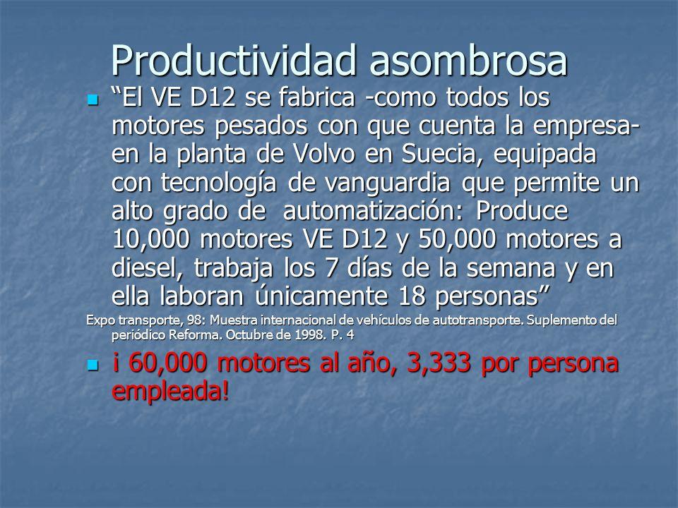Productividad asombrosa El VE D12 se fabrica -como todos los motores pesados con que cuenta la empresa- en la planta de Volvo en Suecia, equipada con