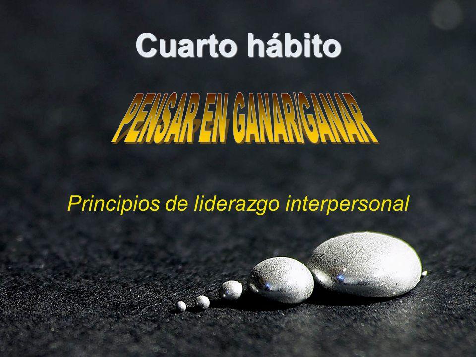 Cuarto hábito Principios de liderazgo interpersonal