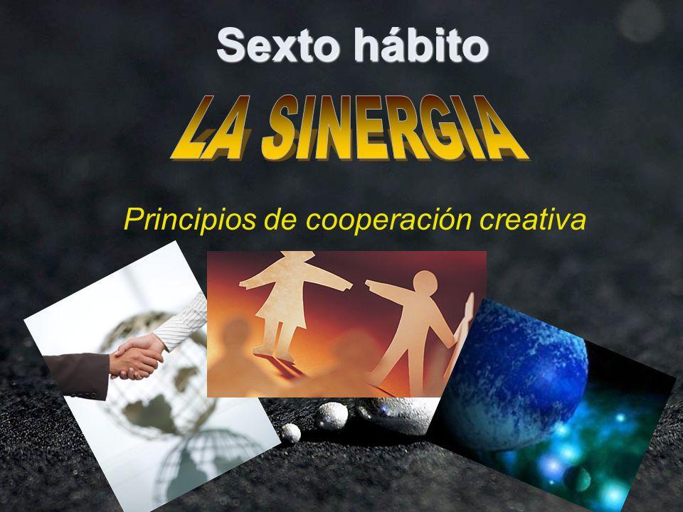 Sexto hábito Principios de cooperación creativa