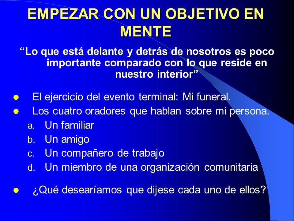 S E G U N D O H Á B I T O EMPEZAR CON UN OBJETIVO EN LA MENTE: PRINCIPIO DEL LIDERAZGO PERSONAL