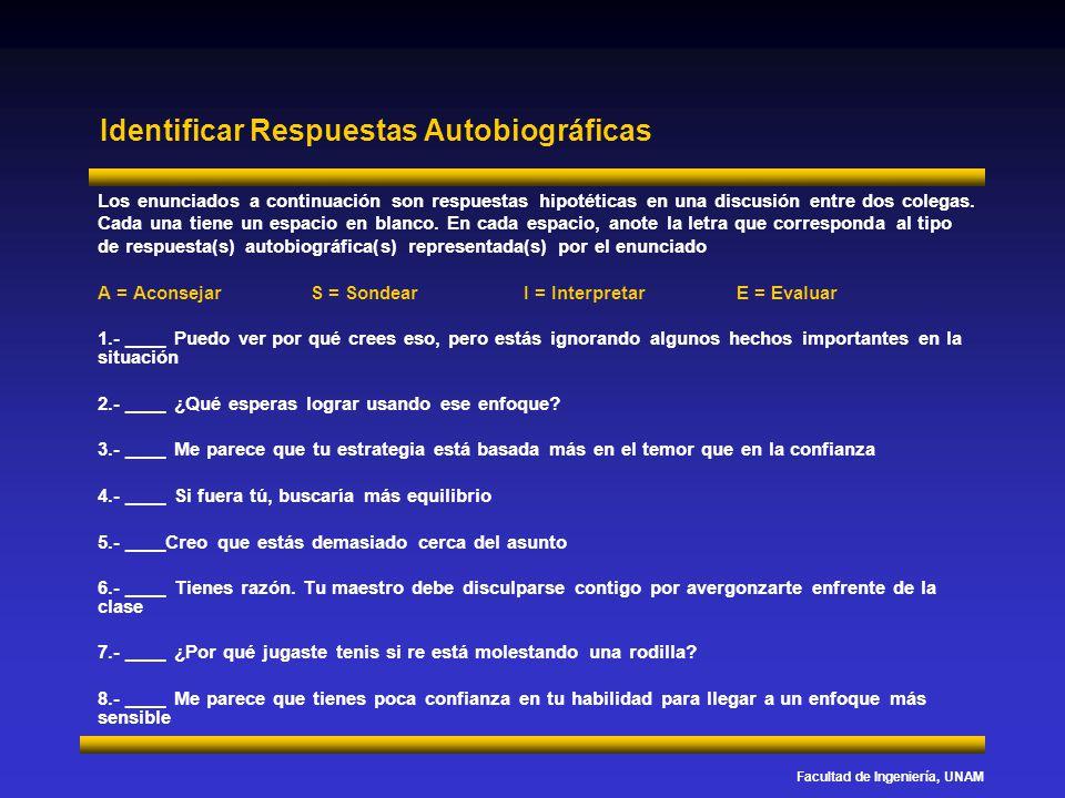 Facultad de Ingeniería, UNAM Identificar Respuestas Autobiográficas Los enunciados a continuación son respuestas hipotéticas en una discusión entre do