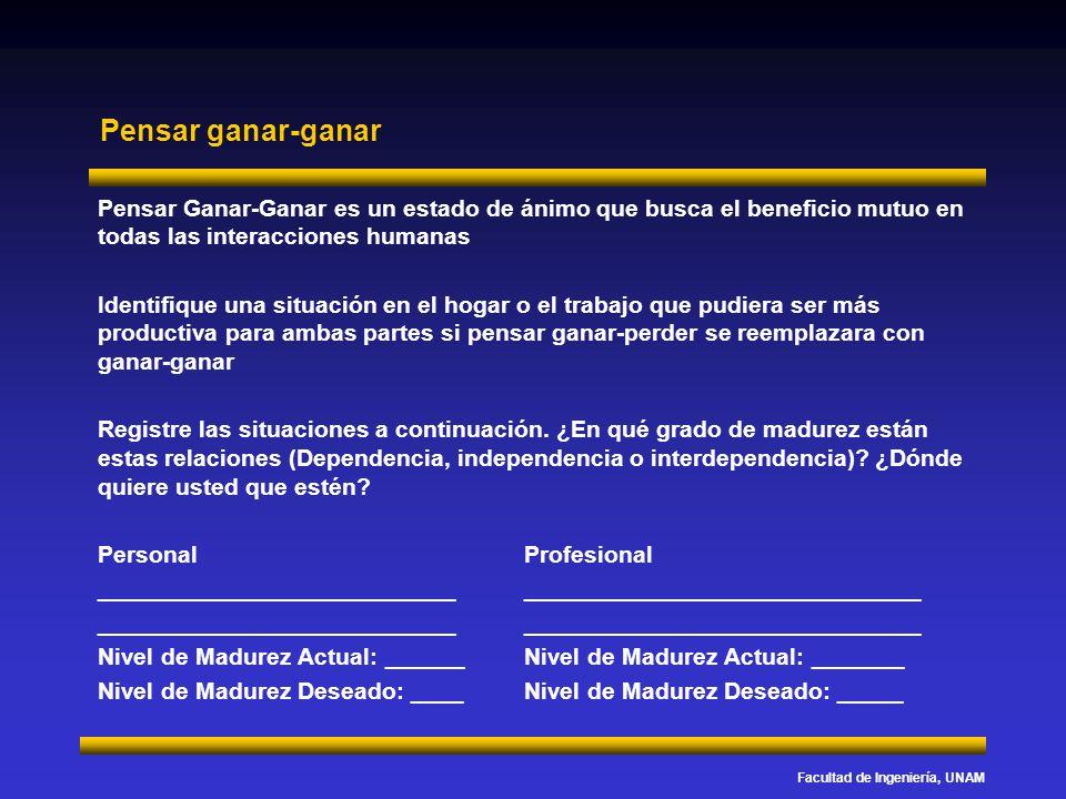 Facultad de Ingeniería, UNAM Pensar ganar-ganar ¿Pensar Ganar-Ganar es realista.