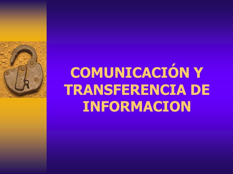 COMUNICACIÓN Y TRANSFERENCIA DE INFORMACION