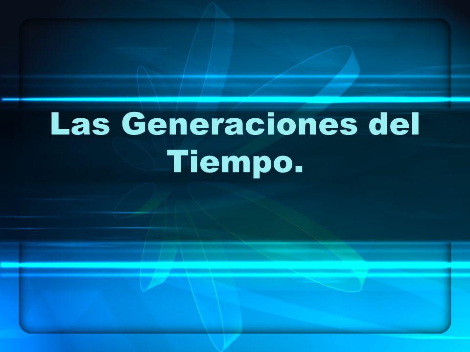 Las Generaciones del Tiempo.