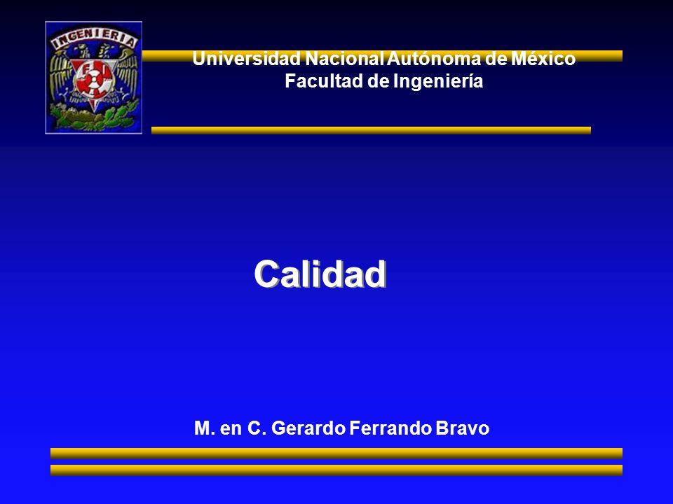 Universidad Nacional Autónoma de México Facultad de Ingeniería Calidad M.