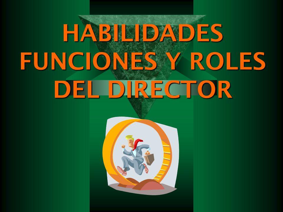 HABILIDADES FUNCIONES Y ROLES DEL DIRECTOR