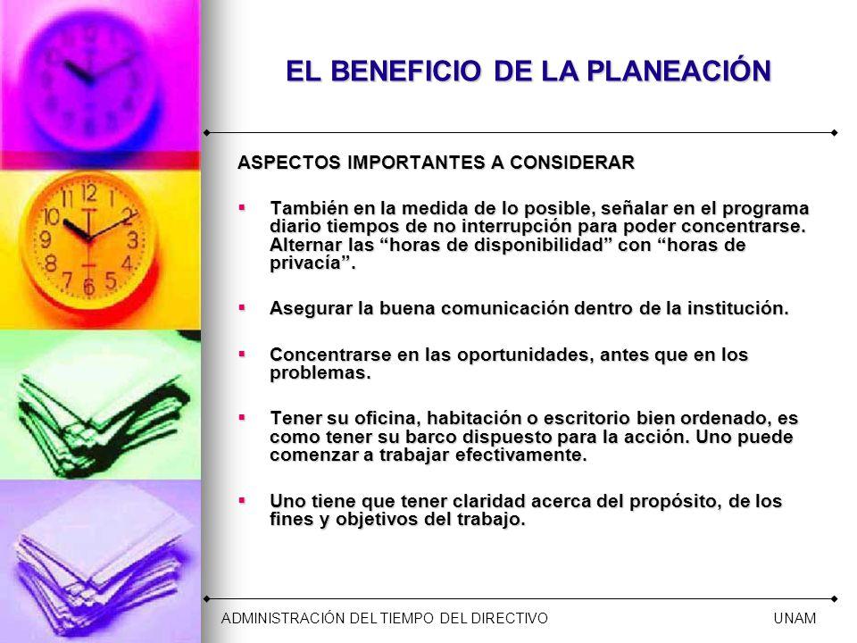EL BENEFICIO DE LA PLANEACIÓN ASPECTOS IMPORTANTES A CONSIDERAR También en la medida de lo posible, señalar en el programa diario tiempos de no interr