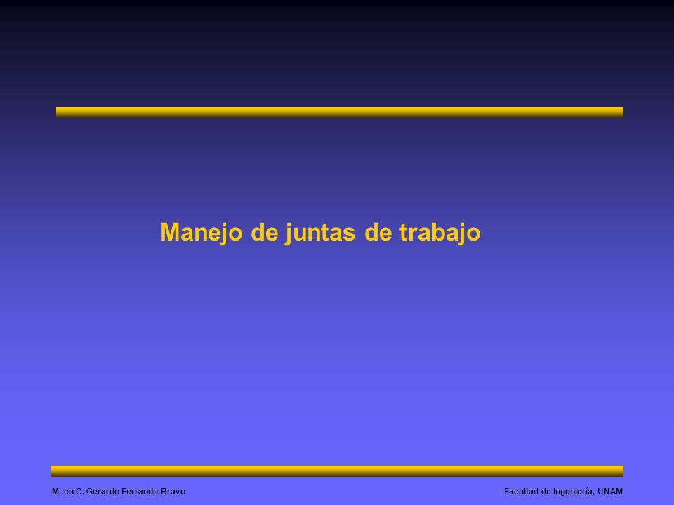 Facultad de Ingeniería, UNAMM. en C. Gerardo Ferrando Bravo Manejo de juntas de trabajo