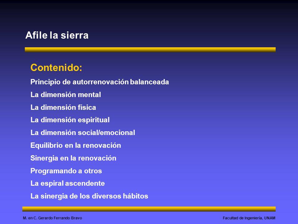 Facultad de Ingeniería, UNAMM. en C. Gerardo Ferrando Bravo Afile la sierra Contenido: Principio de autorrenovación balanceada La dimensión mental La