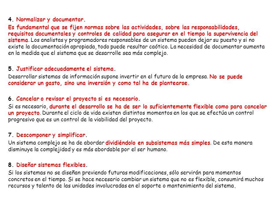 4. Normalizar y documentar. Es fundamental que se fijen normas sobre las actividades, sobre las responsabilidades, requisitos documentales y controles