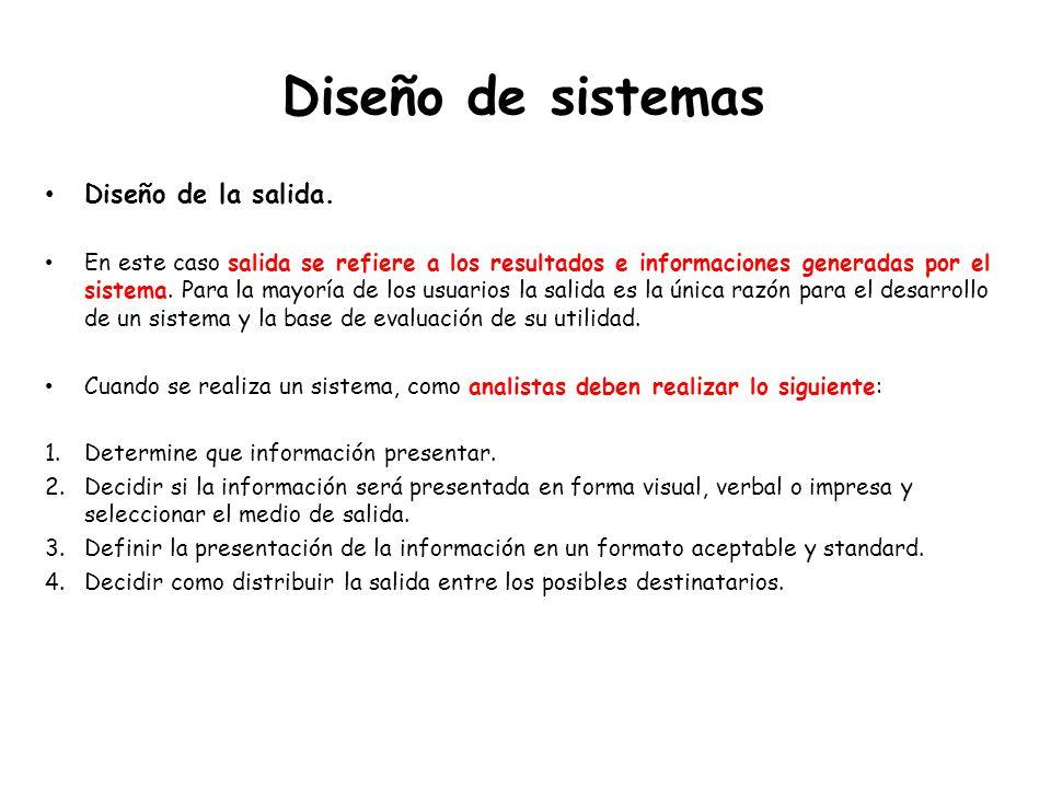 Diseño de sistemas Diseño de la salida.