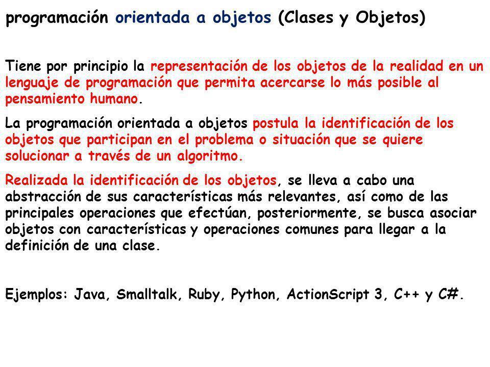 programación orientada a objetos (Clases y Objetos) Tiene por principio la representación de los objetos de la realidad en un lenguaje de programación