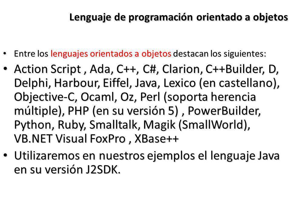 Lenguaje de programación orientado a objetos Entre los lenguajes orientados a objetos destacan los siguientes: Entre los lenguajes orientados a objeto