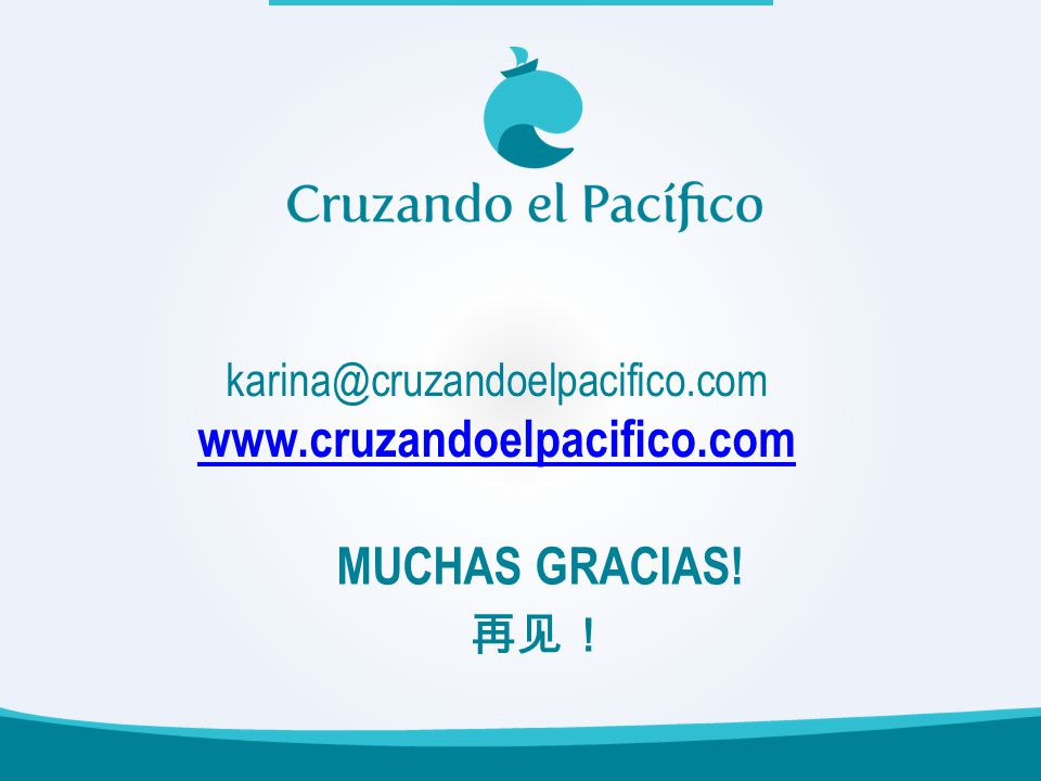 karina@cruzandoelpacifico.com www.cruzandoelpacifico.com www.cruzandoelpacifico.com MUCHAS GRACIAS!