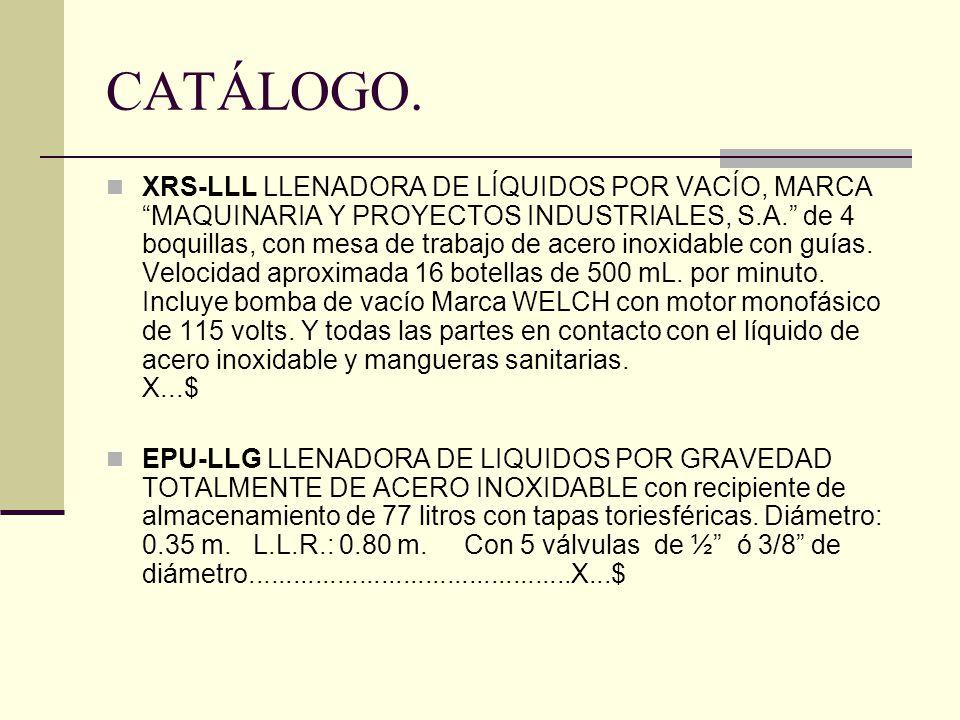 CATÁLOGO. XRS-LLL LLENADORA DE LÍQUIDOS POR VACÍO, MARCA MAQUINARIA Y PROYECTOS INDUSTRIALES, S.A. de 4 boquillas, con mesa de trabajo de acero inoxid