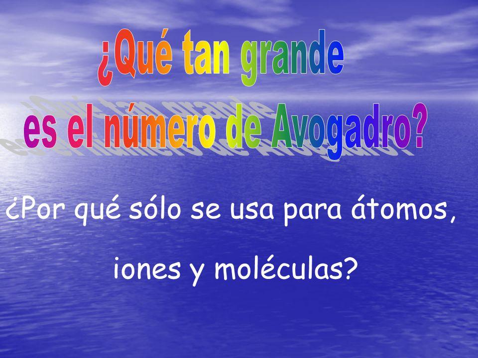 ¿Por qué sólo se usa para átomos, iones y moléculas?