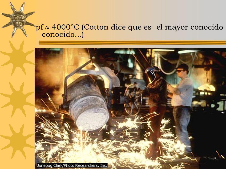 Curso Estratetgias Didácticas para la Enseñanza de la Química,3a ed, 2005-2006 pf 4000°C (Cotton dice que es el mayor conocido conocido...)