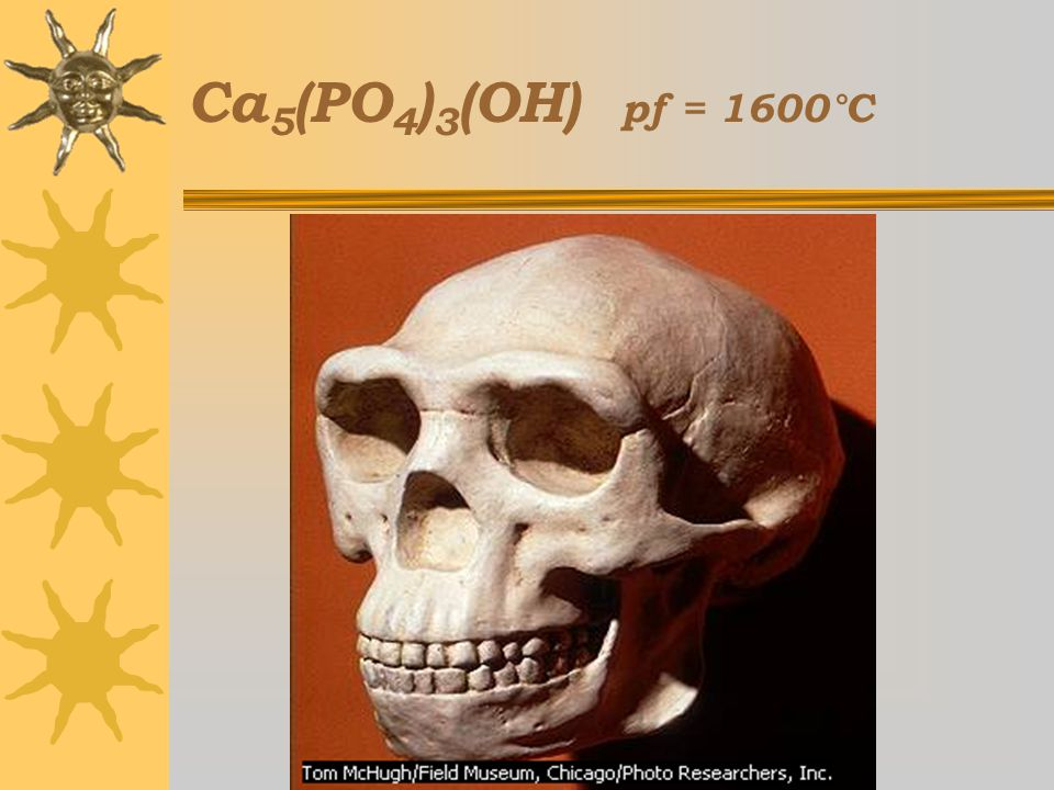 Curso Estratetgias Didácticas para la Enseñanza de la Química,3a ed, 2005-2006 Ca 5 (PO 4 ) 3 (OH) pf = 1600°C
