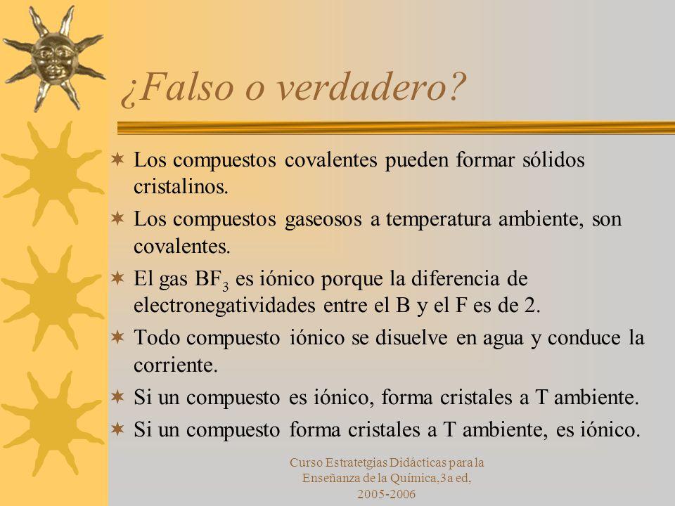 Curso Estratetgias Didácticas para la Enseñanza de la Química,3a ed, 2005-2006 ¿Falso o verdadero.