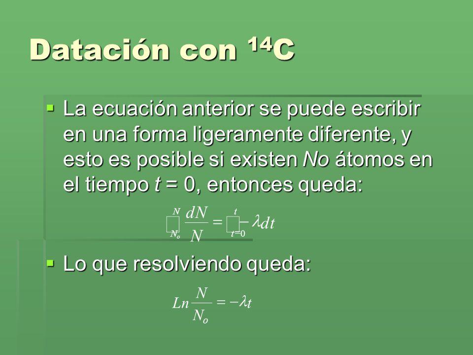 La ecuación anterior se puede escribir en una forma ligeramente diferente, y esto es posible si existen No átomos en el tiempo t = 0, entonces queda:
