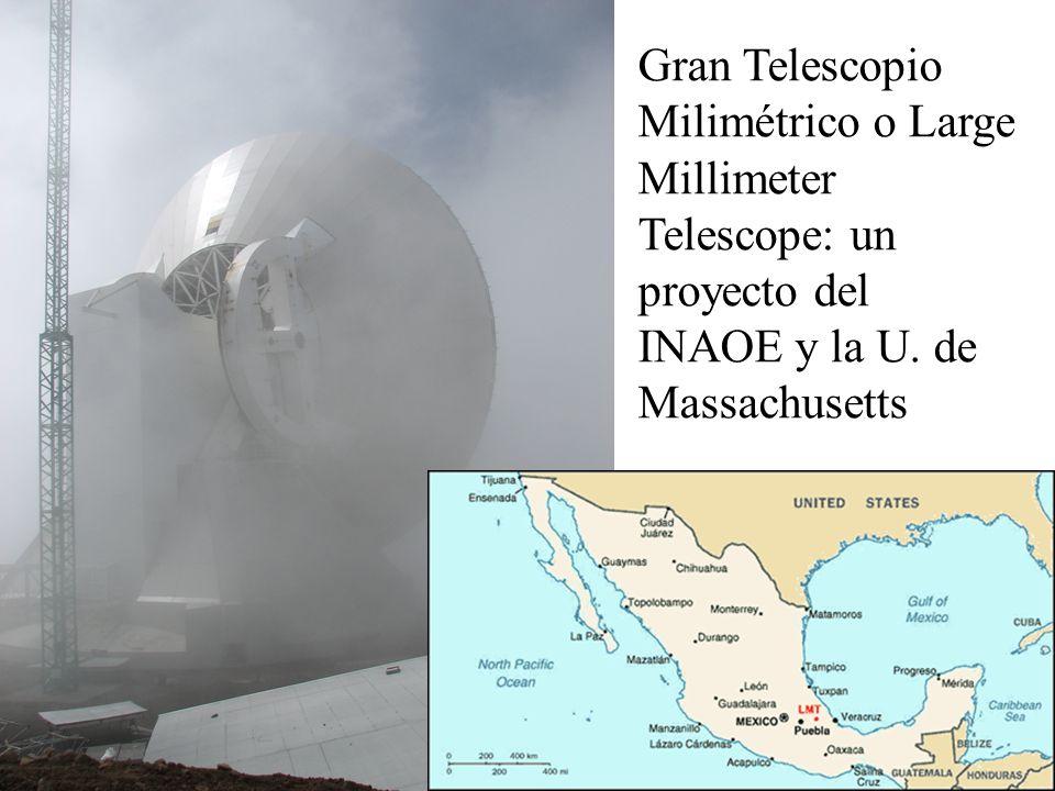 Gran Telescopio Milimétrico o Large Millimeter Telescope: un proyecto del INAOE y la U.