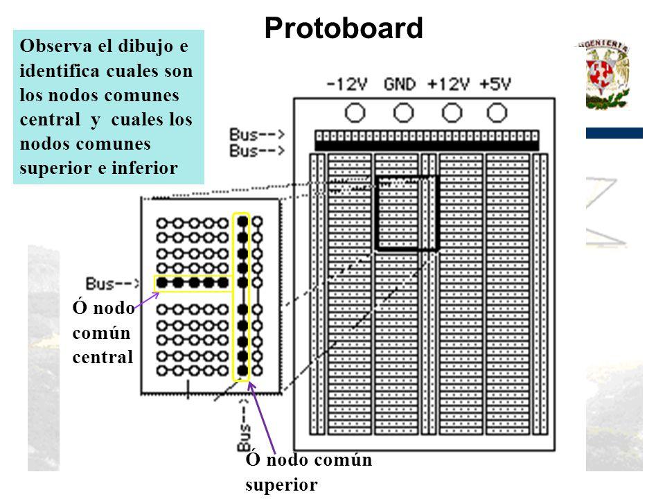 Protoboard Ó nodo común central Ó nodo común superior Observa el dibujo e identifica cuales son los nodos comunes central y cuales los nodos comunes superior e inferior