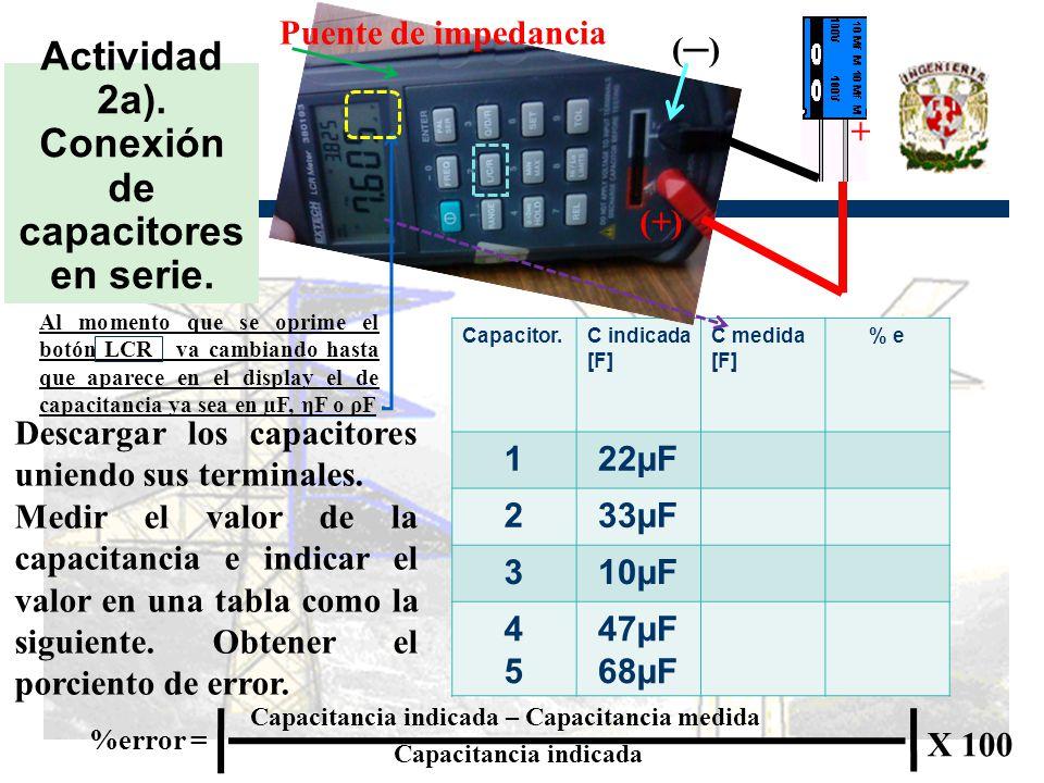 Actividad 2a).Conexión de capacitores en serie. Descargar los capacitores uniendo sus terminales.