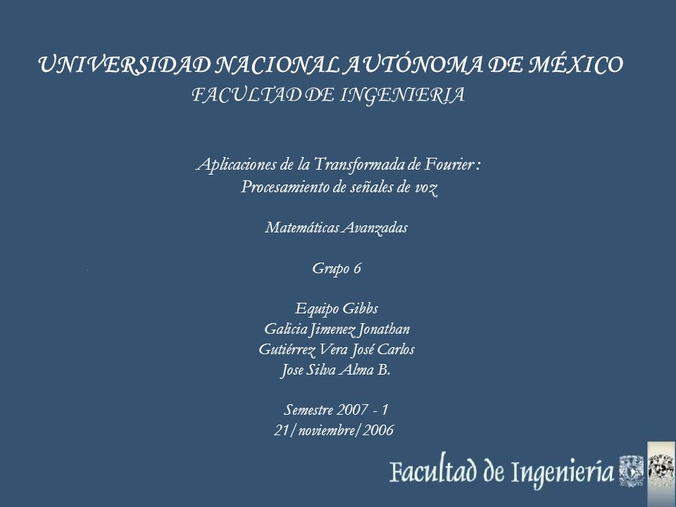 UNIVERSIDAD NACIONAL AUTÓNOMA DE MÉXICO FACULTAD DE INGENIERIA Matemáticas Avanzadas Grupo 6 Equipo Gibbs Galicia Jimenez Jonathan Gutiérrez Vera José