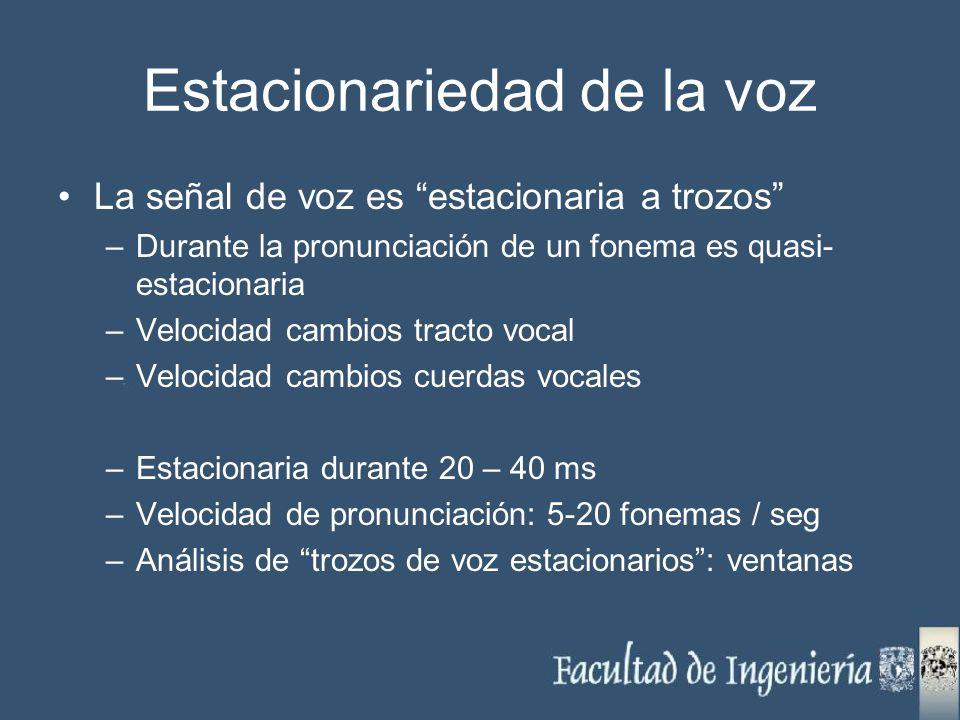 Estacionariedad de la voz La señal de voz es estacionaria a trozos –Durante la pronunciación de un fonema es quasi- estacionaria –Velocidad cambios tr