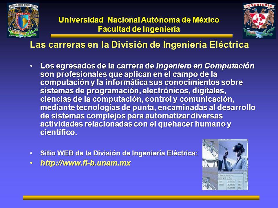 Universidad Nacional Autónoma de México Facultad de Ingeniería Las carreras en la División de Ingeniería Eléctrica Los egresados de la carrera de Inge