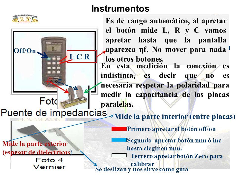 Puente de impedancias En esta medición la conexión es indistinta, es decir que no es necesaria respetar la polaridad para medir la capacitancia de las placas paralelas.