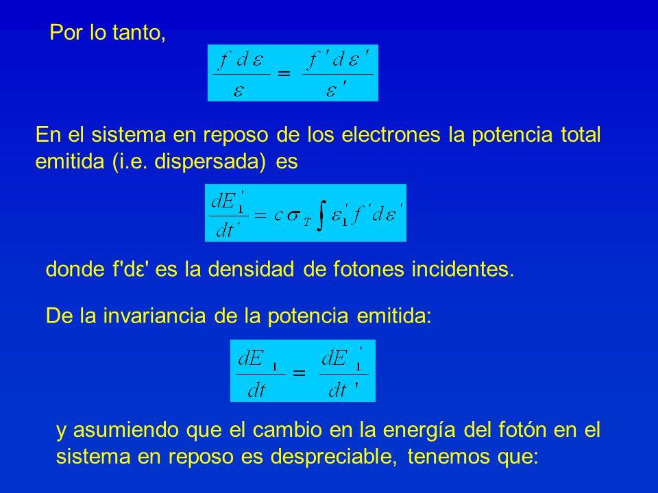 En el sistema en reposo de los electrones la potencia total emitida (i.e. dispersada) es donde f'dε' es la densidad de fotones incidentes. y asumiendo