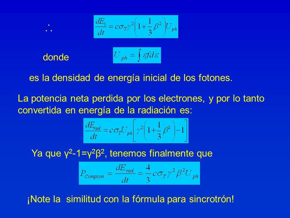 donde La potencia neta perdida por los electrones, y por lo tanto convertida en energía de la radiación es: Ya que γ 2 -1=γ 2 β 2, tenemos finalmente