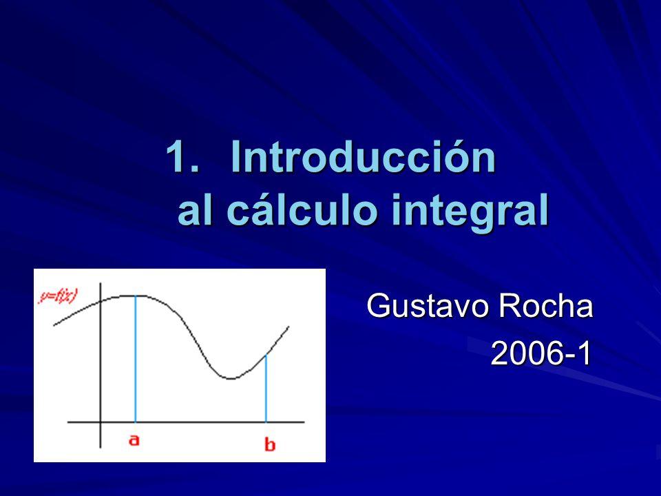 1.Introducción al cálculo integral Gustavo Rocha 2006-1