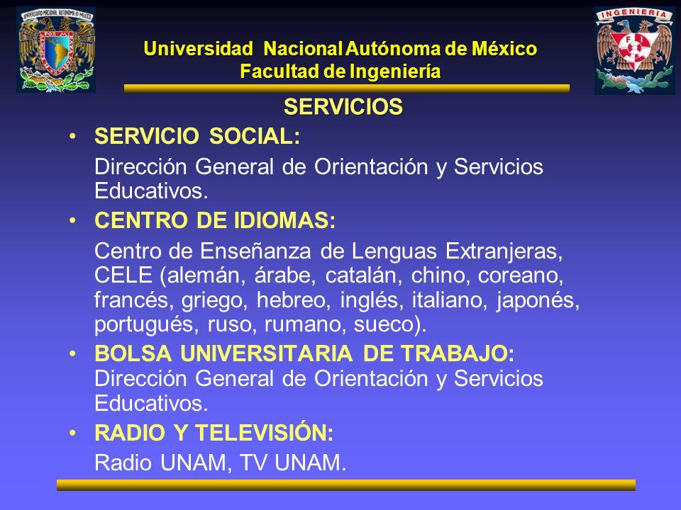 Universidad Nacional Autónoma de México Facultad de Ingeniería SERVICIOS SERVICIO SOCIAL: Dirección General de Orientación y Servicios Educativos. CEN