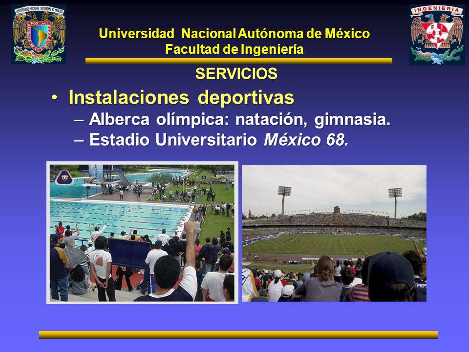 Universidad Nacional Autónoma de México Facultad de Ingeniería SERVICIOS Instalaciones deportivasInstalaciones deportivas –Alberca olímpica: natación,