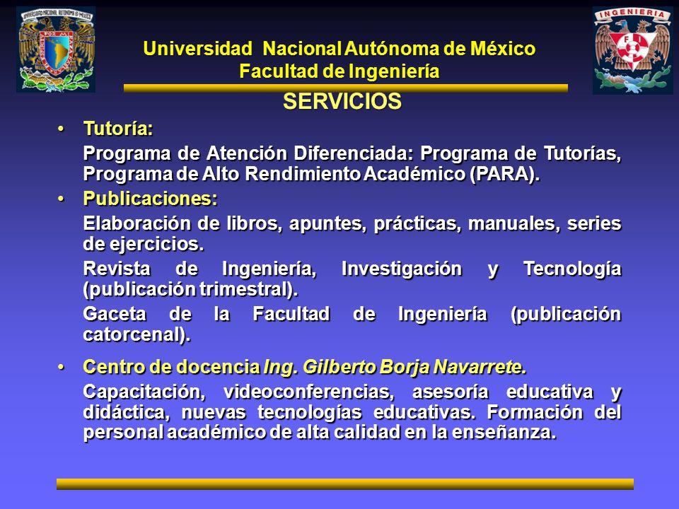 Universidad Nacional Autónoma de México Facultad de Ingeniería SERVICIOS Tutoría:Tutoría: Programa de Atención Diferenciada: Programa de Tutorías, Pro