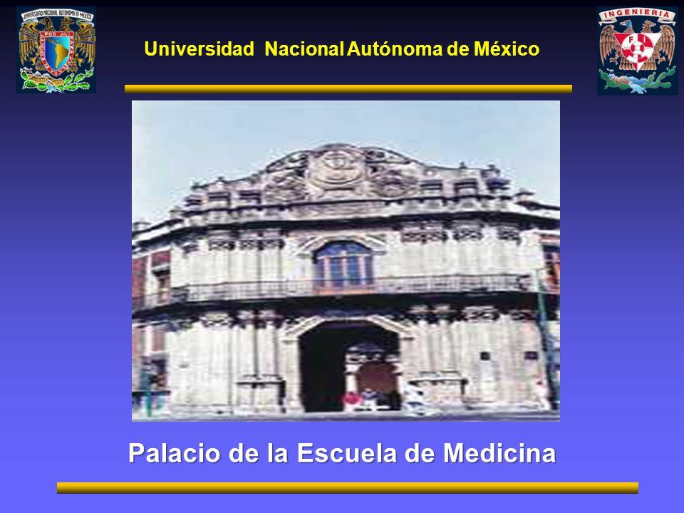 Universidad Nacional Autónoma de México Palacio de la Escuela de Medicina
