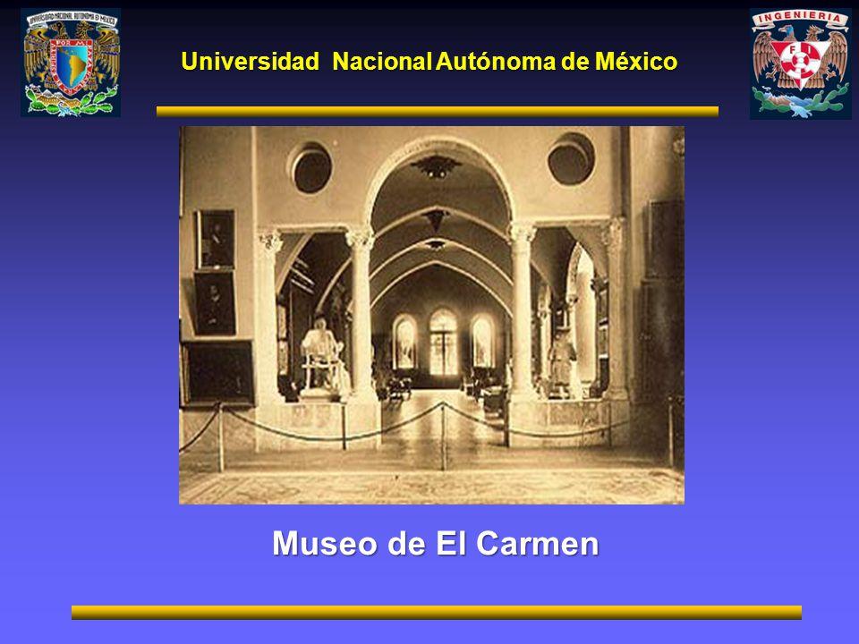 Universidad Nacional Autónoma de México Museo de El Carmen
