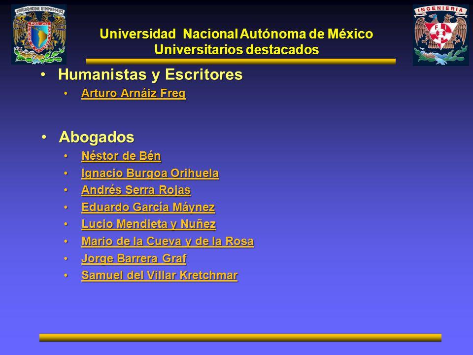 Universidad Nacional Autónoma de México Universitarios destacados Humanistas y EscritoresHumanistas y Escritores Arturo Arnáiz FregArturo Arnáiz Freg